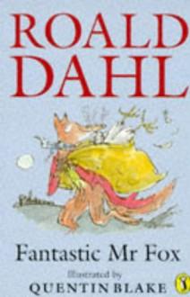 Fantastic Mr Fox - Roald Dahl, Quentin Blake