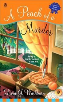 A Peach of a Murder - Livia J. Washburn