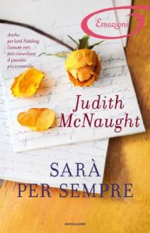 Sarà per sempre (Romanzi Emozioni) (Italian Edition) - Judith McNaught, Cristina Sibaldi