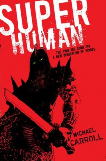 Super Human (The New Heroes/Quantum Prophecy #4) - Michael Carroll