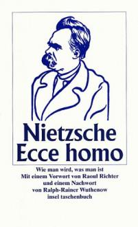 Ecce Homo - Friedrich Nietzsche