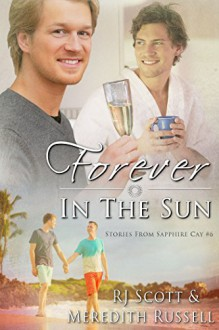 Forever In The Sun - R.J. Scott, Meredith Russell