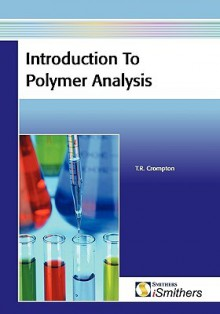Introduction to Polymer Analysis - T. R. Crompton