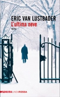 L'ultima neve (Jack McClure #2) - Eric Van Lustbader