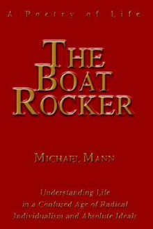 The Boat Rocker: A Poetry of Life - Michael Mann