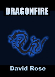 Dragonfire - David Rose