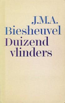 Duizend Vlinders: Verhalen - J.M.A. Biesheuvel