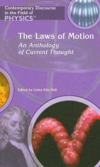 The Laws of Motion: An Anthology of Current Thought - Linley Erin Hall