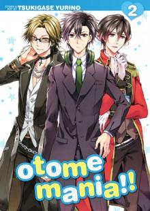 Otome Mania!! Vol. 2 - Yurino Tsukigase