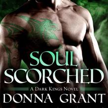 Soul Scorched: Dark Kings, Book 6 - Donna Grant, Antony Ferguson, Tantor Audio
