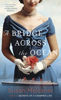 A Bridge Across the Ocean - Susan Meissner