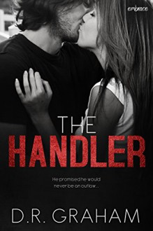 The Handler (Entangled Embrace) - D.R. Graham
