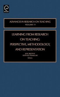 Learning from Research on Teaching: Perspective, Methodology, and Representation - Jere Brophy, Stefinee Pinnegar