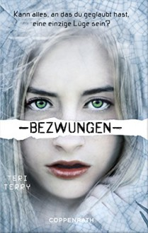 Bezwungen: Dystopie-Trilogie Band 3 - Teri Terry,Marion Hertle,Petra Knese