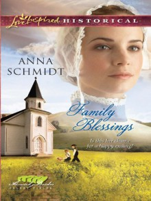 Family Blessings (Amish Brides of Celery Fields Book 2) - Anna Schmidt