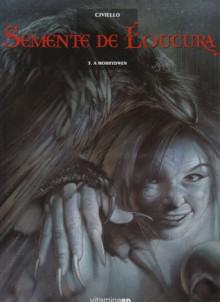 A Morrydwen (Semente de Loucura, #3) - Emmanuel Civiello