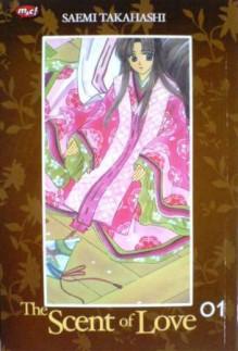 The Scent of Love Vol. 1 - Saemi Takahashi, Ine Martiana K.