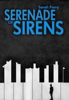 Serenade of Sirens - Sarah Parry, Ben Parry