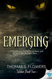 Emerging (Subdue) (Volume 2) - Thomas S Flowers