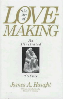 The Art of Lovemaking - James A. Haught