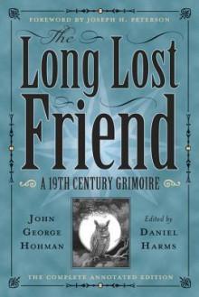 The Long Lost Friend: A 19th Century American Grimoire - Daniel Harms