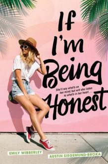 If I'm Being Honest - Austin Siegemund-Broka,Emily Wibberley