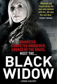 The Black Widow: My web of secrets and the truth about my murder conviction - Linda Calvey