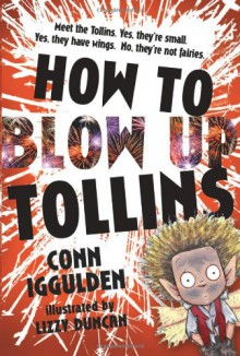 How to Blow Up Tollins - Conn Iggulden