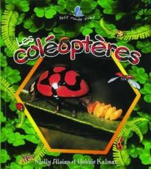 Les Coleopteres - Molly Aloian, Bobbie Kalman