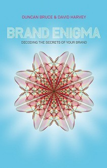 Brand Enigma - Duncan Bruce, David Harvey