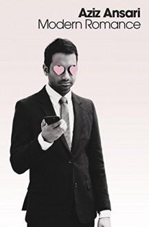 Modern Romance - Aziz Ansari,Eric Klinenberg