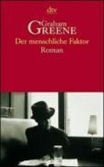 Der Menschliche Faktor - Graham Greene, Edith Walter