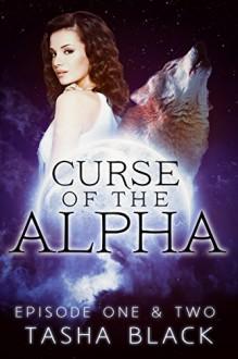Curse of the Alpha: Episodes 1 & 2: A Tarker's Hollow BBW Shifter Romance Serial - Tasha Black