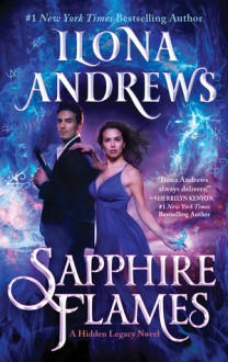 Sapphire Flames (Hidden Legacy #4) - Ilona Andrews