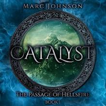 Catalyst: The Passage of Hellsfire, Book 1 - Marc Johnson,Marc Johnson,Bryan Zee