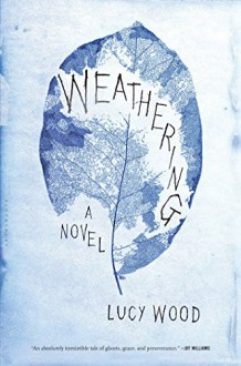 Weathering - Lucy Wood