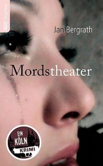 Mordstheater - Jan Bergrath