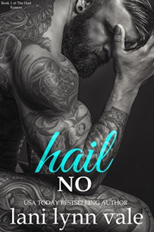 Hail No (Hail Raisers Book 1) - Lani Lynn Vale