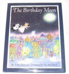 The Birthday Moon (Viking Kestrel picture books) - Lois Duncan, Susan Davis