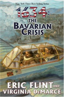 1634 The Bavarian Crisis - Eric Flint, Virginia DeMarce