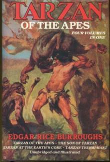 Tarzan of the Apes - 4 Volumes in 1 : Tarzan of the Apes; The Son of Tarzan; Tarzan at the Earth's Core; Tarzan Triumphant - Edgar Rice Burroughs, Esteban Maroto, J. Allen St. John, Studley Burroughs