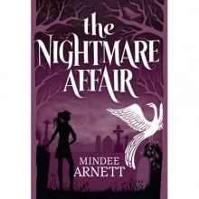 The Nightmare Affair (The Arkwell Academy, #1) - Mindee Arnett