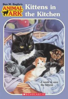 Kittens in the Kitchen - Ben M. Baglio,Jenny Oldfield,Shelagh McNicholas