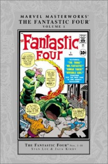 Marvel Masterworks: The Fantastic Four, Vol. 1 (Marvel Masterworks, #2) (Marvel Masterworks, The Fantastic Four, #1) - Stan Lee, Jack Kirby