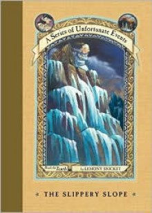 The Slippery Slope - Brett Helquist, Lemony Snicket, Michael Kupperman