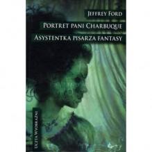 Portret pani Charbuque. Asystentka pisarza fantasy - Jeffrey Ford, Robert Waliś