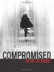 Compromised - Heidi Ayarbe