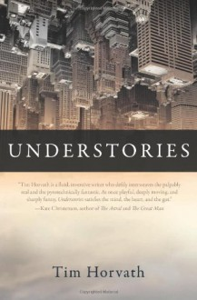 Understories - Tim Horvath