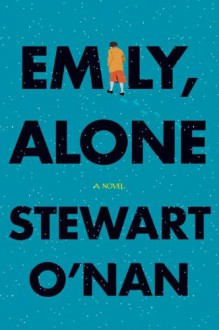 Emily, Alone: A Novel - Stewart O'Nan