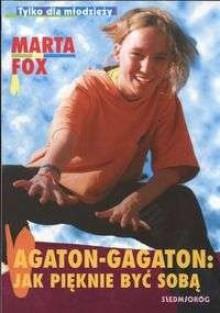 Agaton-Gagaton. Jak pięknie być sobą - Marta Fox